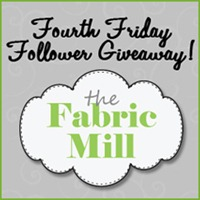 4th Friday Follower Giveaway on The Fabric Mill's blog