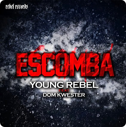 Young Rebel Feat Dom Kwester