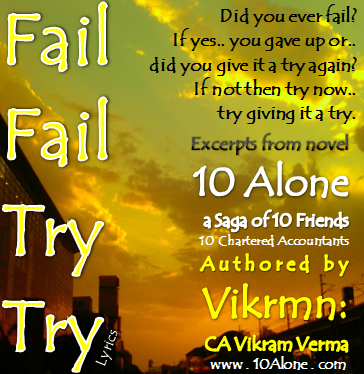 10 Alone Lyrics by Vikrmn : i Fail i Try by Vikrmn: CA Vikram Verma
