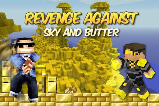 Revenge aginst Sky Butter