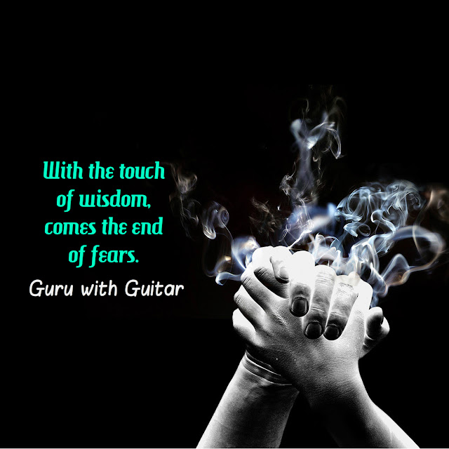 wisdom_touch_end_fear_quote_vikrmn_guru_with_guitar_gwg_novel_chartered_accountant_ca_author_srishti_vikram_verma_tpr_tune_play_repeat