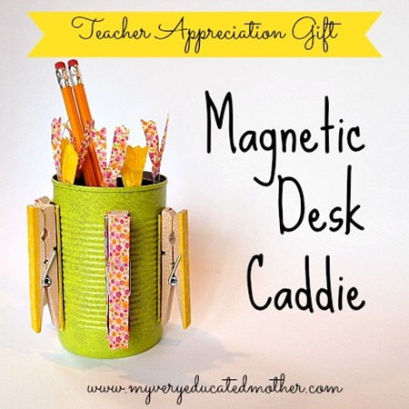 My Very Educated Mother's Magnetic Desk Caddie #teacherappreciation #desk #magnetic