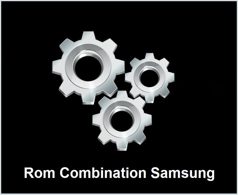 Tổng hợp Rom Samsung Combination