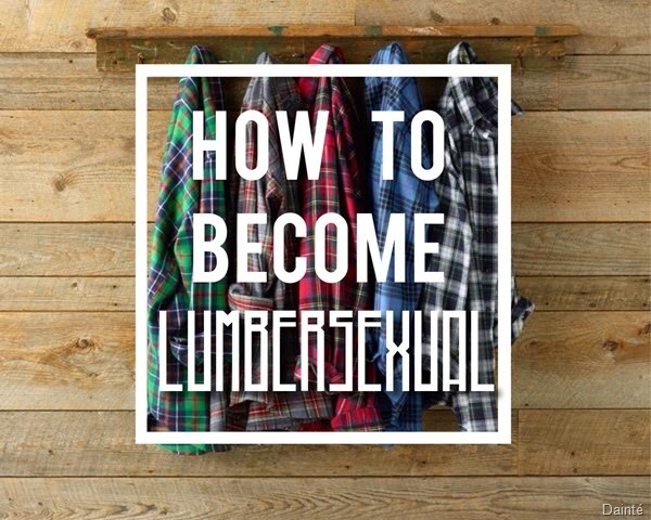 lumbersexual how to what is man plaid flannel shirt wood man blog