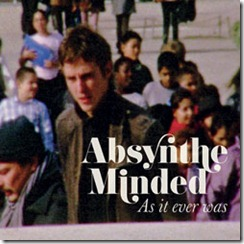 Absynthe Minded, As it ever was