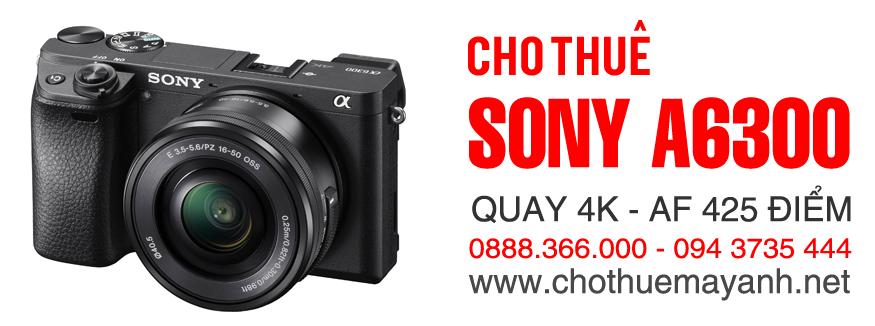 Dịch vụ cho thuê máy ảnh Sony Anpha A6300