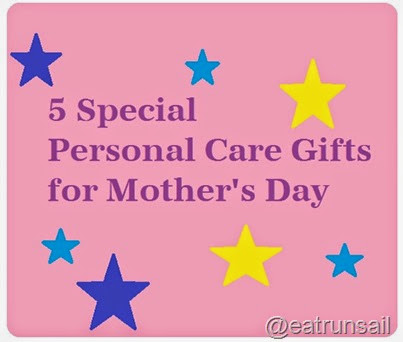 5 Special Personal Care Gifts for Mother's Day
