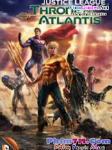Liên Minh Công Lý: Cuộc Chiến Đại Tây Dương - Justice League: Throne of Atlantis