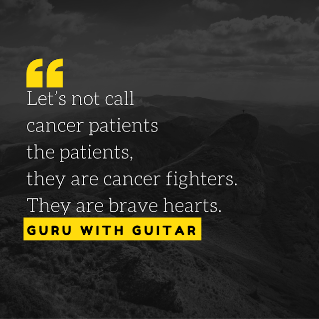 cancer_brave_heart_quote_patient_guru_with_guitar_vikrmn_tune_play_repeat_chartered_accountant_ca_author_srishti_vikram_verma_tpr
