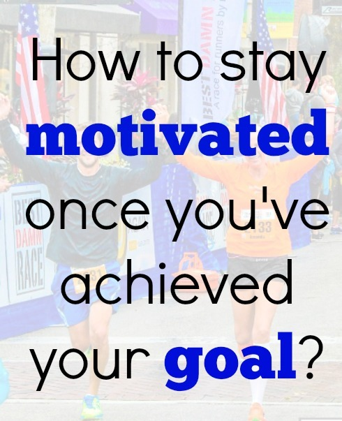 How to Stay Motivated Once You've Reached Your Goal