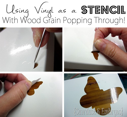 Using Vinyl as a Stencil on Furniture (with the woodgrain popping through!) SAWDUST AND EBRYOS