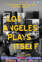 Sự Thật Về Los Angeles - Los Angeles Plays Itself