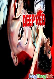 Dòng Máu Hận Thù - Deep Red