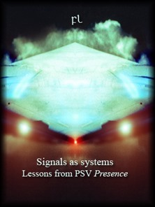 Signals as systems-Lessons from PSV Presence Cover