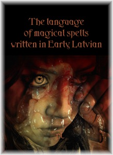 The language of magical spells written in Early Latvian