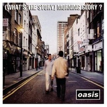 Oasis (What's the Story) Morning Glory?