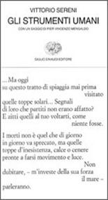 Gli strumenti umani - V. Sereni