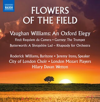 CD REVIEW: George Butterworth, Gerald Finzi, Ivor Gurney, & Ralph Vaughan Williams - FLOWERS OF THE FIELD (NAXOS 8.573426)