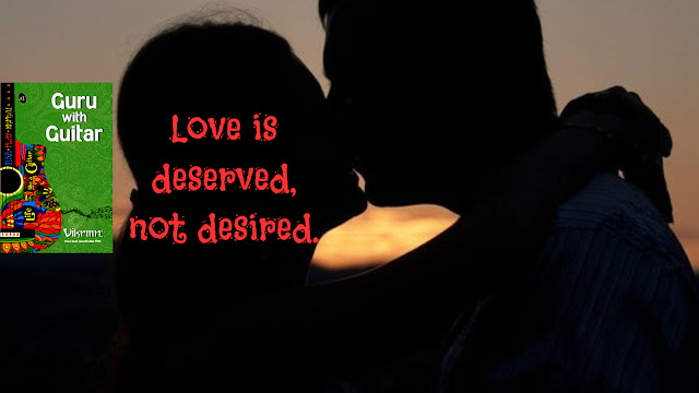 love-deserve-desire_quote_guru_with_guitar_vikrmn_tune_play_repeat_chartered_accountant_ca_author_srishti_vikram_verma_tpr