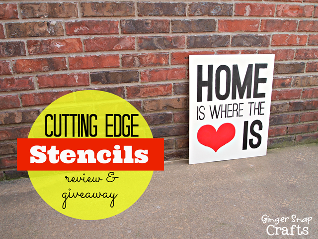 Home is Where the Heart Is Review & Giveaway #giveaway #cuttingedgestencils #gingersnapcrafts