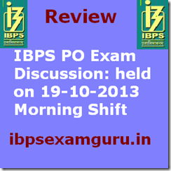 IBPS PO Exam discussion held on  9-10-2013 Morning Shift October