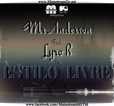 Mr A ft. Lyro B - Estilo Livre
