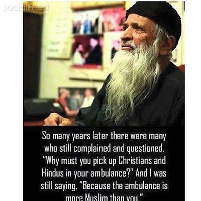 A great humanitarian Edhi May Allah give you highest place in jannah ameen