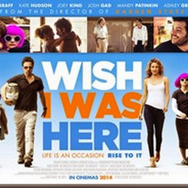 Wish I Was Here Posters and Banners Reveal