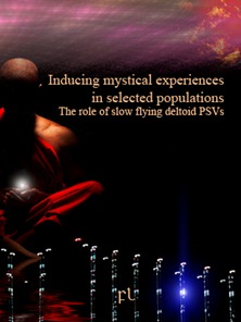 Inducing mystical experiences in selected populations: The role of slow flying deltoid PSVs