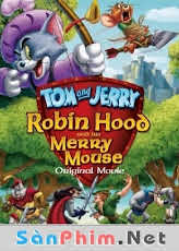 Tom and Jerry: Robin Hood and His Merry Mouse (2012) Vietsub