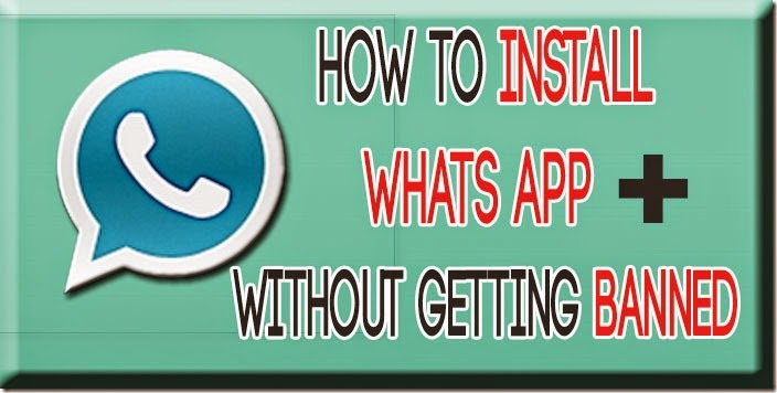 how-to-install-whats-app-plus-without-getting-banned