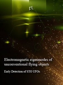 Electromagnetic eigenmodes of unconventional flying objects - Early Detection of STO UFOs Cover