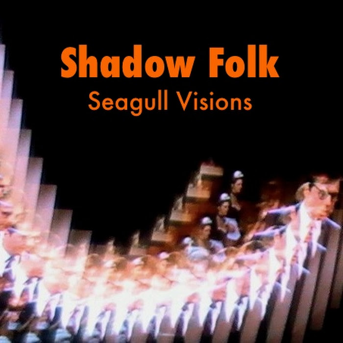 Shadow Folk – Seagull Visions