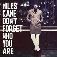 Miles Kane Don't Forget Who You Are