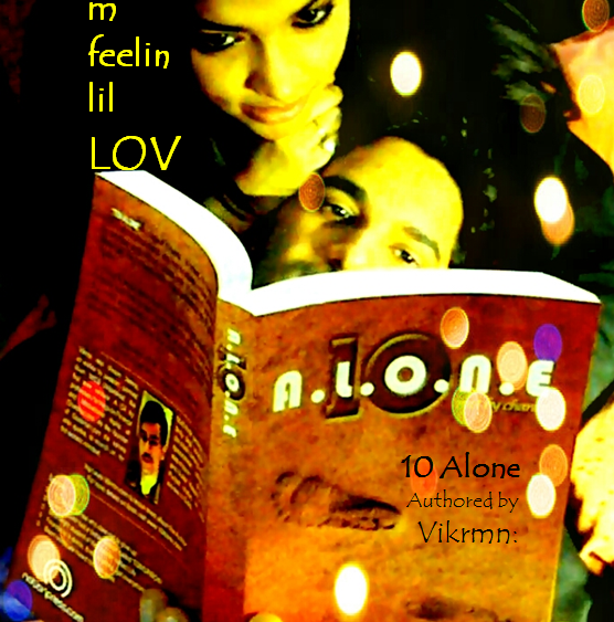 10 Alone song - m feelin lil LOV by Vikrmn: (CA Vikram Verma)