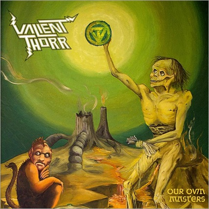 ValientThorr_OurOwnMasters