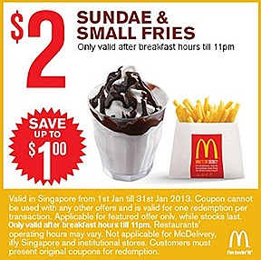 MCDONALDS OFFERS 2013 $5 BIG MAC DOUBLE McSPICY BURGER MCNUGGET 9 PIECE DOUBLE FILET-O-FISH $1 SUNDAE $2 FRIES COKE JANUARY COMBO MEAL  Small Fries Sundae S$2, Extra Small Coke Small Fries Vanilla Cone 2 for S$1