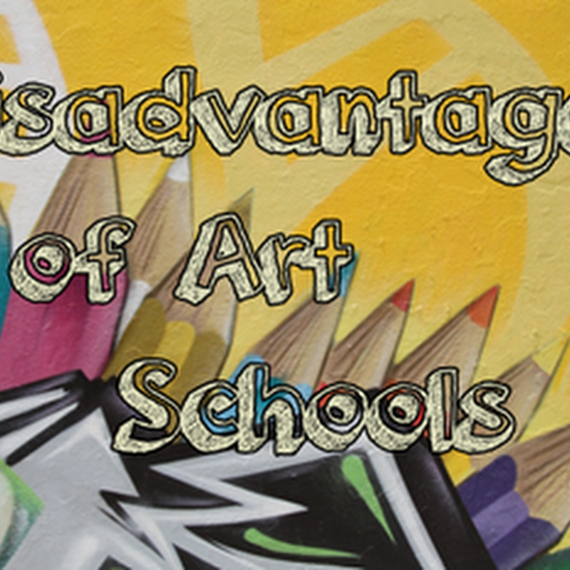 Disadvantages of Art Schools – Why They can be Bad!