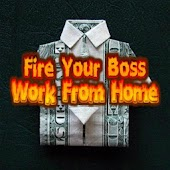 Fire Your Boss Work From Home