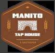 Manito Tap House - a Gastropub
