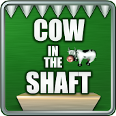 Cow in the Shaft