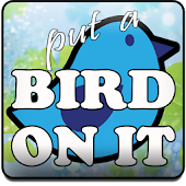 Put a Bird on it!