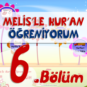 Melis'le Kuran 6. Bölüm for PC and MAC