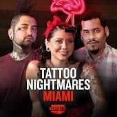 Tattoo Nightmares: Miami