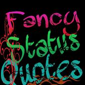Fancy Status Quotes
