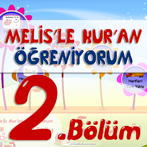 Melis'le Kuran 2. Bölüm for PC