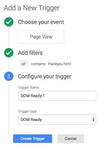 "Add new pageview trigger with filter URL contains thankyou.html, trigger type is ""DOM Ready"""