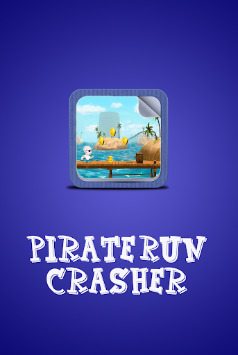 Pirate Run Crasher