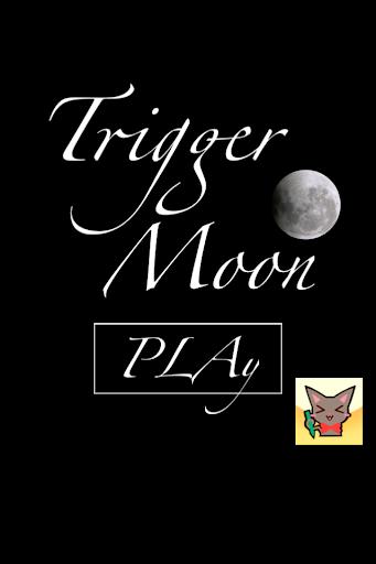 Trigger Moon
