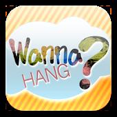 Wanna Hang